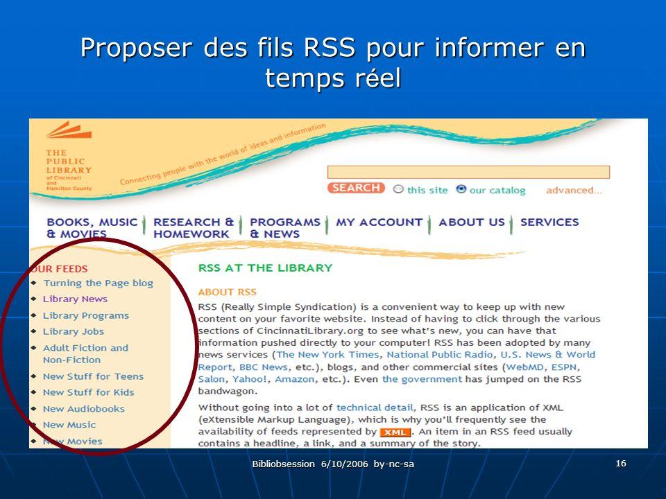 Bibliobsession 6/10/2006 by-nc-sa 16 Proposer des fils RSS pour informer en temps r é el
