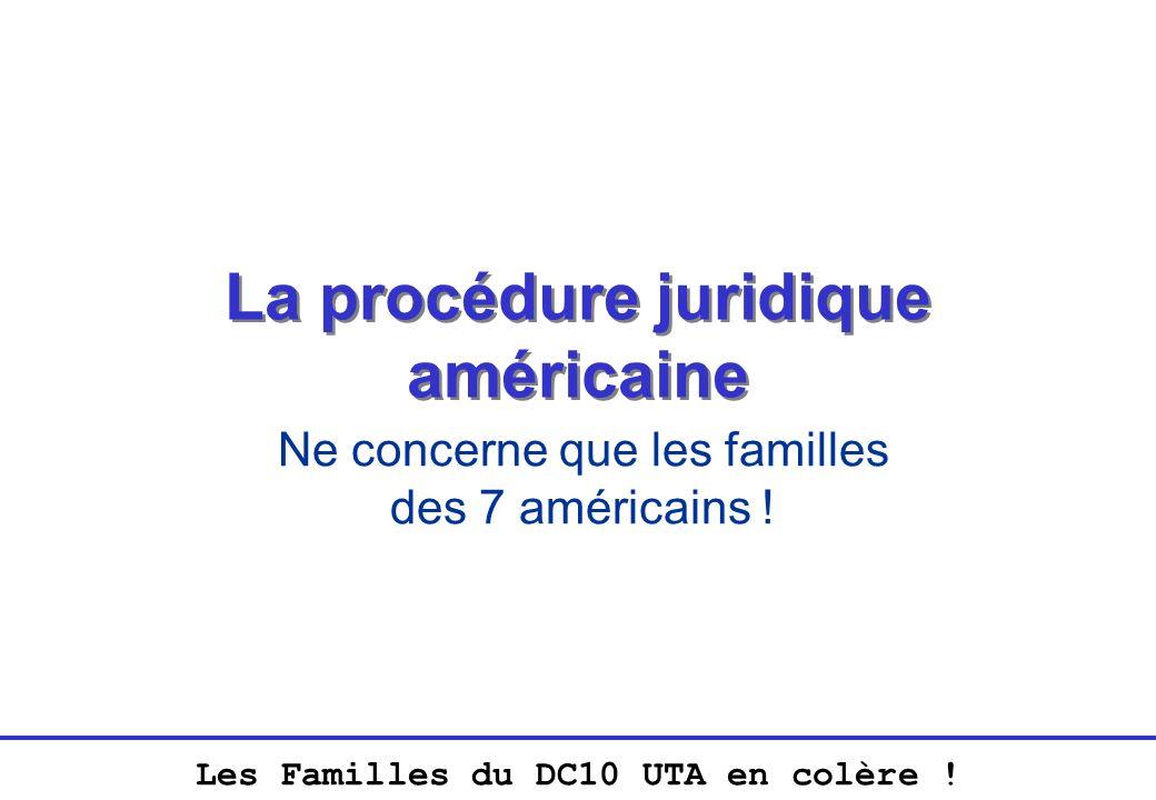 Les Familles du DC10 UTA en colère ! La procédure juridique américaine Ne concerne que les familles des 7 américains !