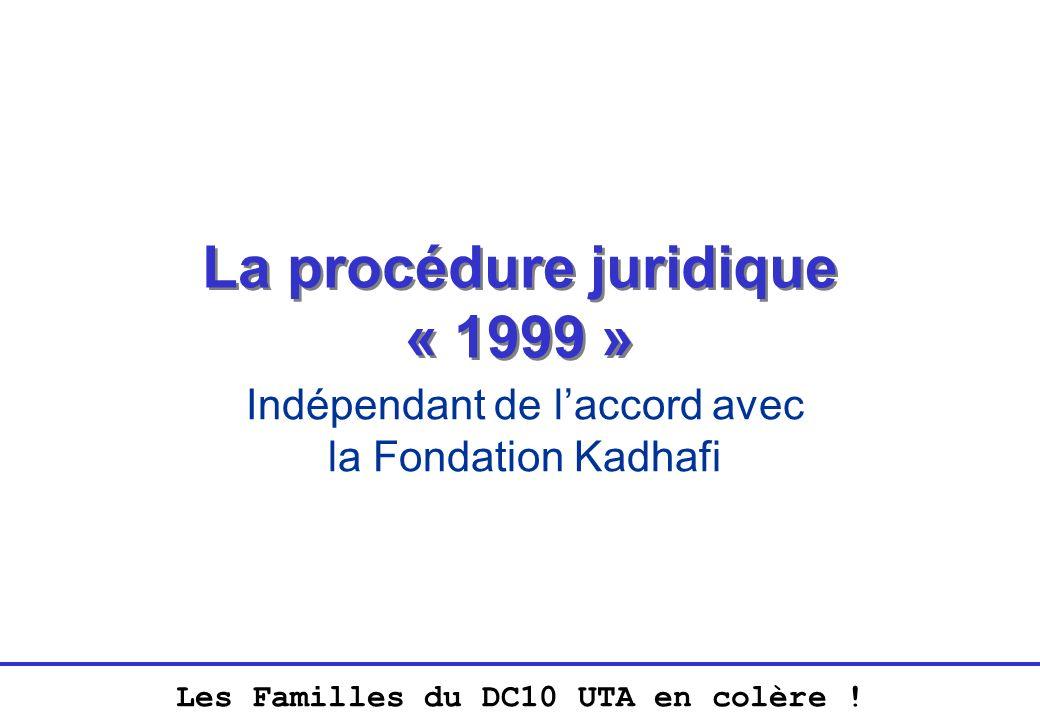 Les Familles du DC10 UTA en colère ! La procédure juridique « 1999 » Indépendant de laccord avec la Fondation Kadhafi