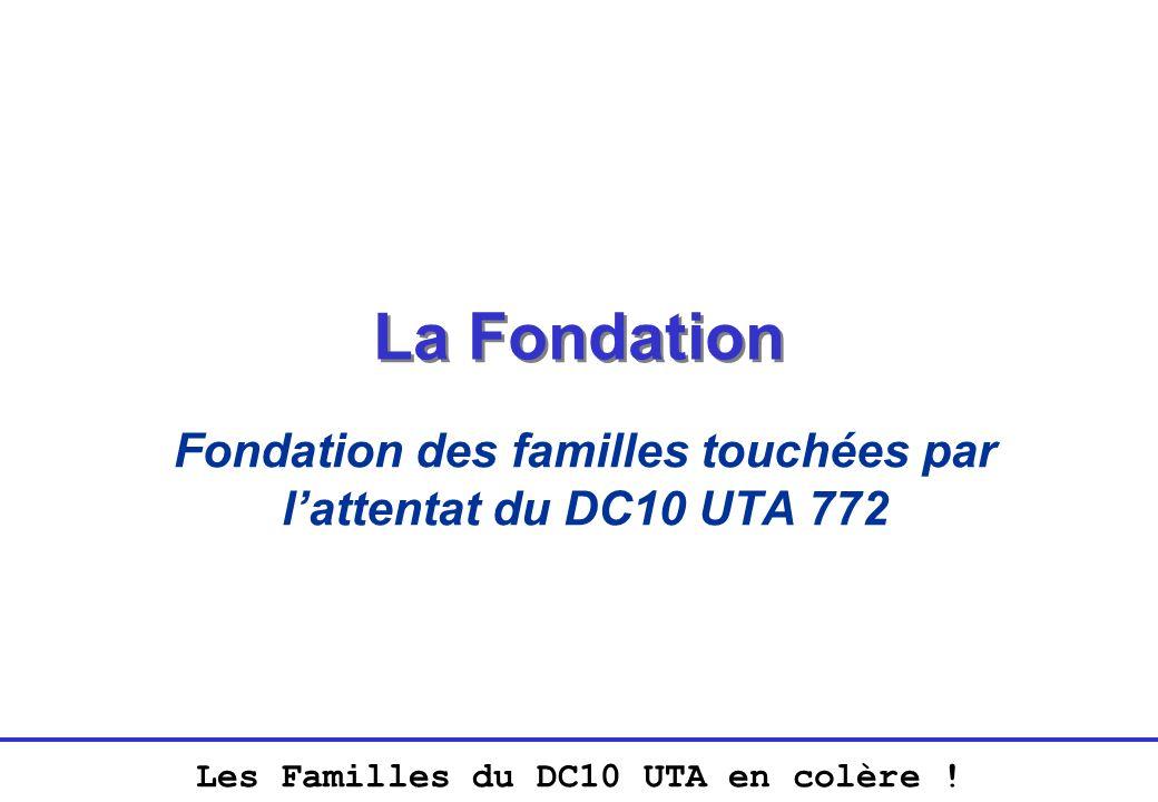 Les Familles du DC10 UTA en colère ! La Fondation Fondation des familles touchées par lattentat du DC10 UTA 772
