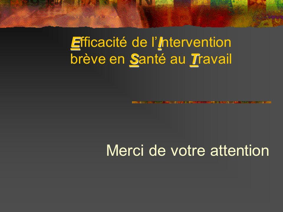 EI ST Efficacité de lIntervention brève en Santé au Travail Merci de votre attention