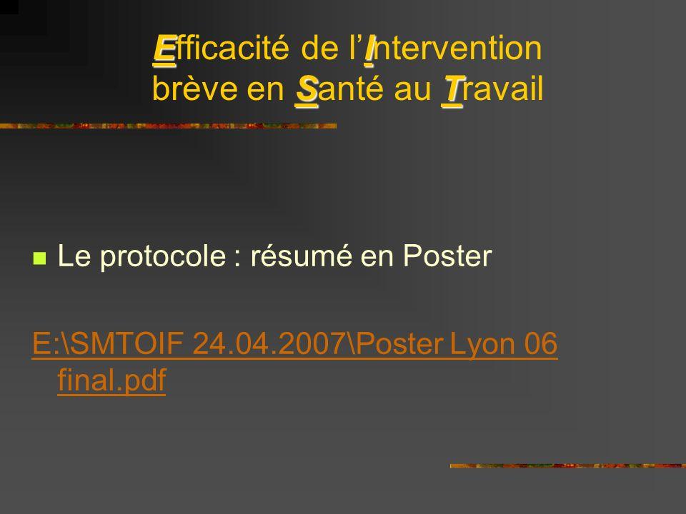 EI ST Efficacité de lIntervention brève en Santé au Travail Le protocole : résumé en Poster E:\SMTOIF 24.04.2007\Poster Lyon 06 final.pdf