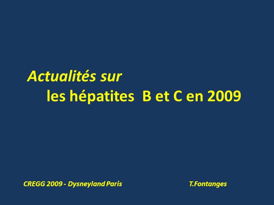 Actualités sur les hépatites B et C en 2009 CREGG 2009 - Dysneyland Paris T.Fontanges