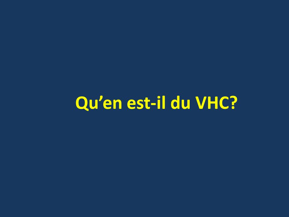 Quen est-il du VHC?