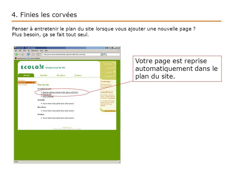 4. Finies les corvées Penser à entretenir le plan du site lorsque vous ajouter une nouvelle page .