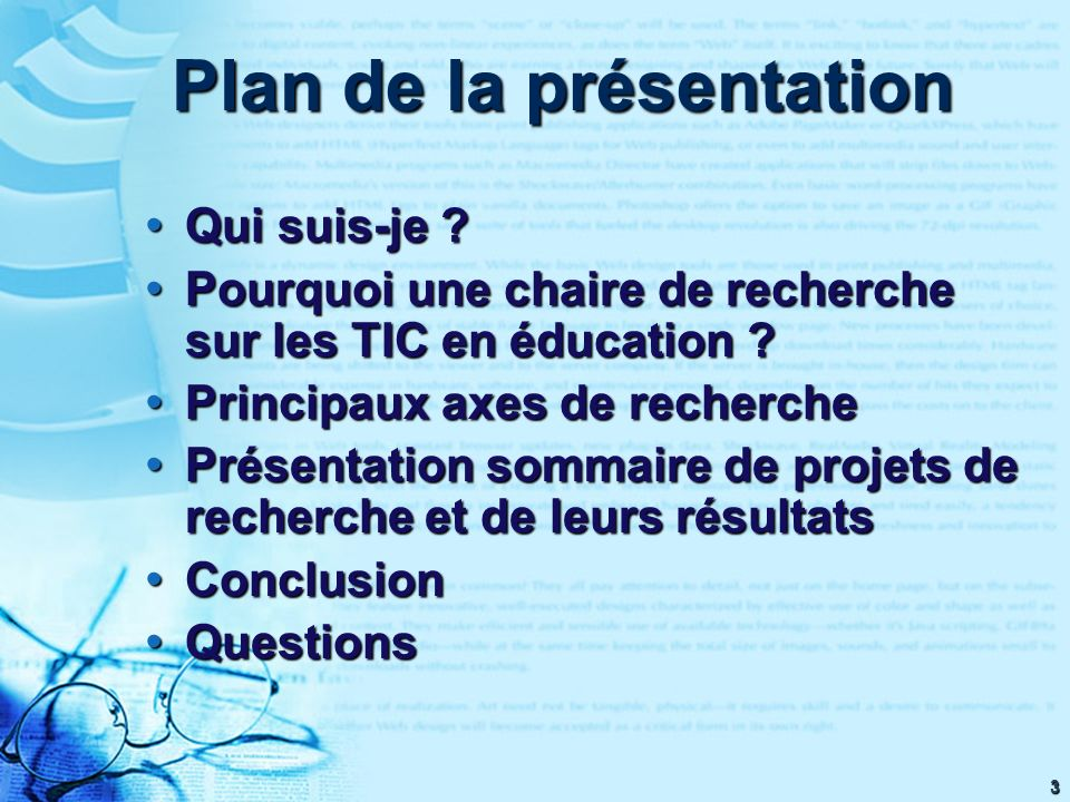 3 Plan de la présentation Qui suis-je ? Qui suis-je ? Pourquoi une chaire de recherche sur les TIC en éducation ? Pourquoi une chaire de recherche sur