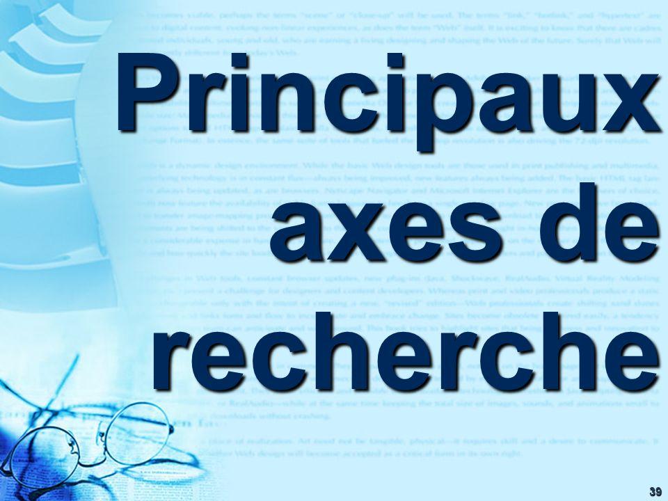 39 Principaux axes de recherche