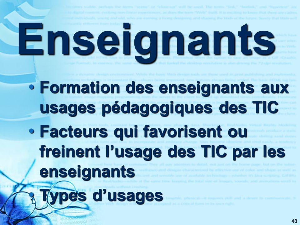 43 Formation des enseignants aux usages pédagogiques des TIC Formation des enseignants aux usages pédagogiques des TIC Facteurs qui favorisent ou frei
