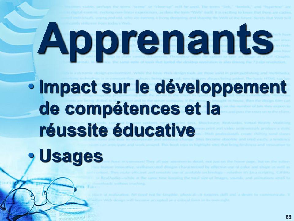 65 Impact sur le développement de compétences et la réussite éducative Impact sur le développement de compétences et la réussite éducative Usages Usag