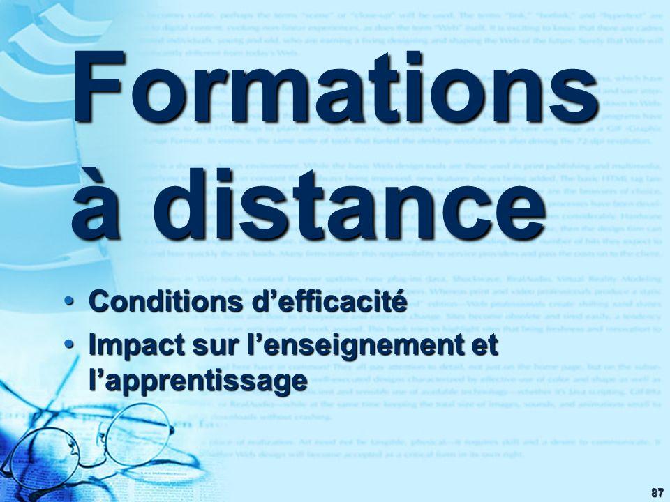 87 Conditions defficacité Conditions defficacité Impact sur lenseignement et lapprentissage Impact sur lenseignement et lapprentissage Formations à di