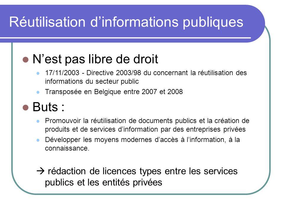 Réutilisation dinformations publiques Nest pas libre de droit 17/11/2003 - Directive 2003/98 du concernant la réutilisation des informations du secteu
