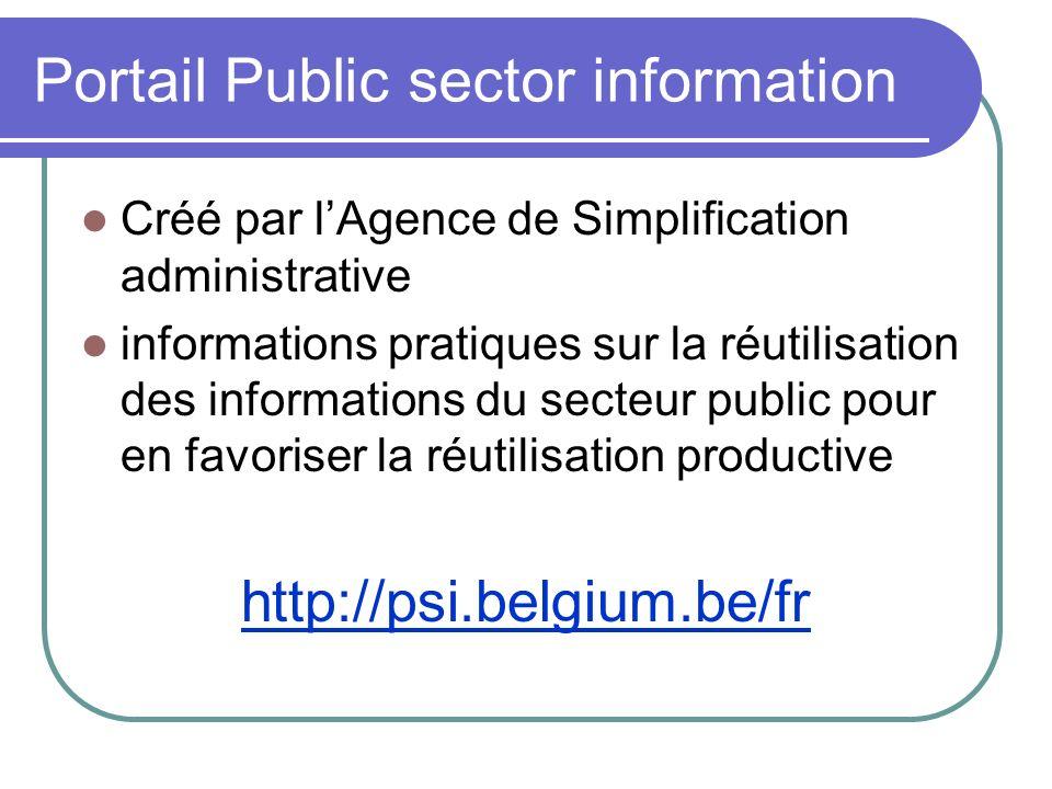 Portail Public sector information Créé par lAgence de Simplification administrative informations pratiques sur la réutilisation des informations du se