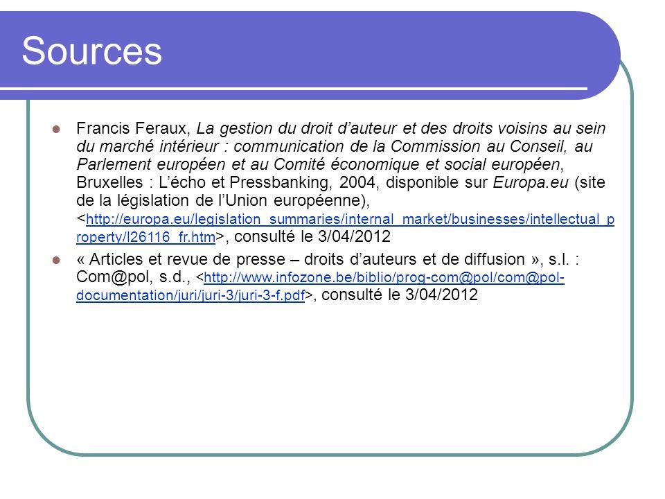 Sources Francis Feraux, La gestion du droit dauteur et des droits voisins au sein du marché intérieur : communication de la Commission au Conseil, au