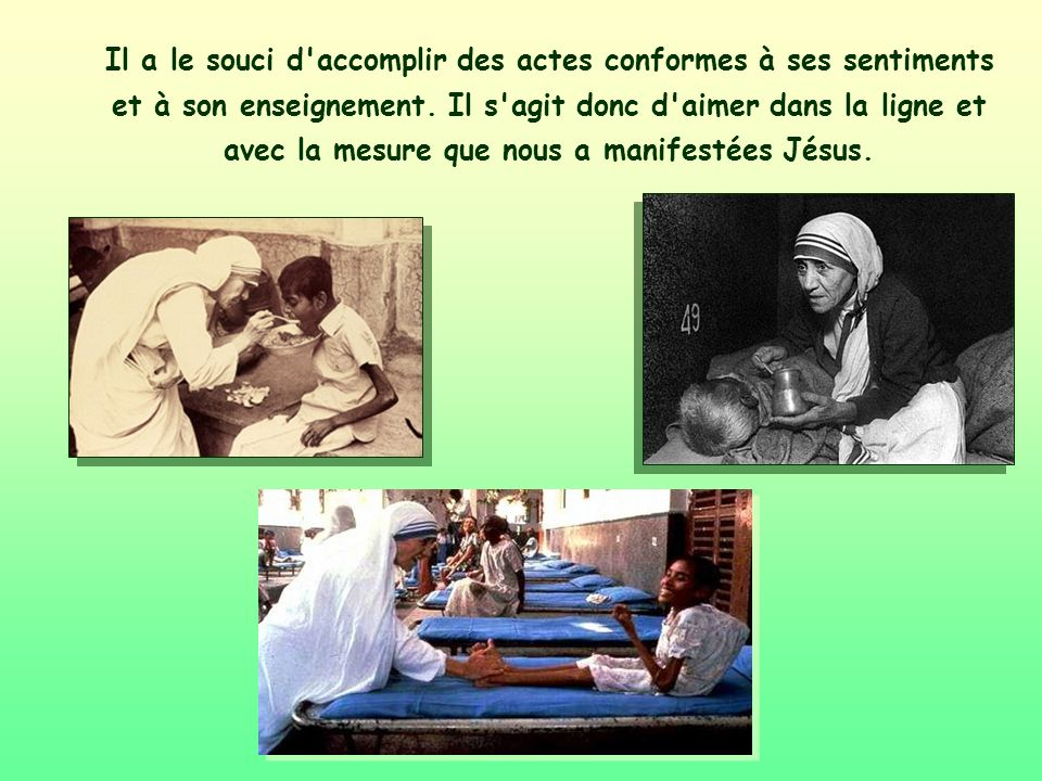 L amour chrétien, tout en cherchant à se traduire en faits concrets, a le souci de s inspirer de la vérité de l amour, que nous trouvons en Jésus.