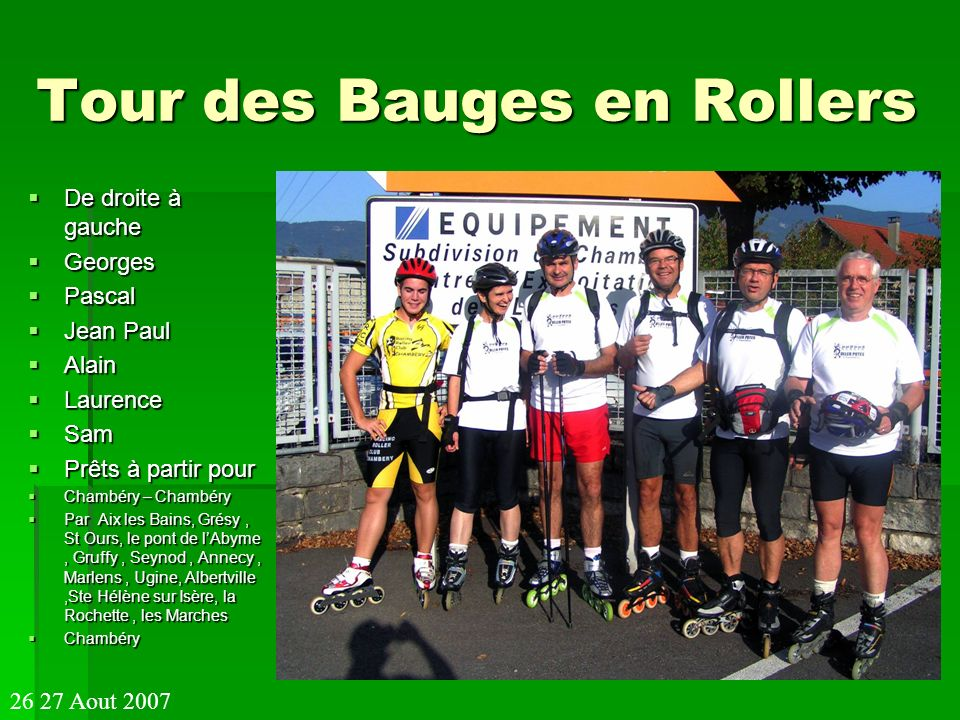 Tour des Bauges en Rollers Laurence penseuse … 26 27 Aout 2007