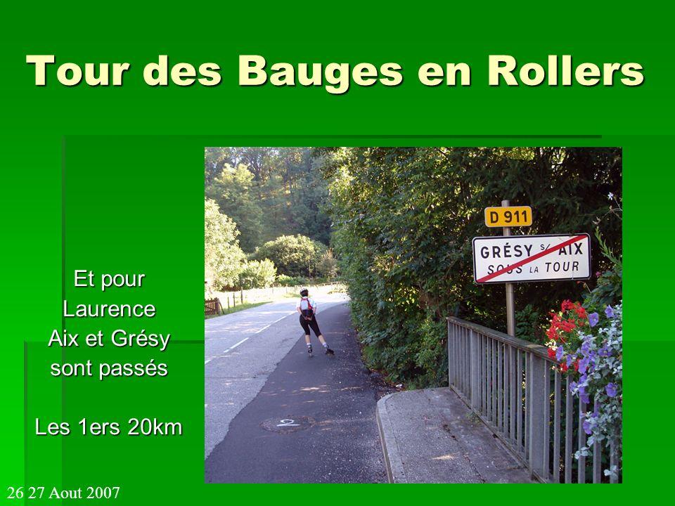 Tour des Bauges en Rollers Et pour Laurence Aix et Grésy sont passés Les 1ers 20km 26 27 Aout 2007