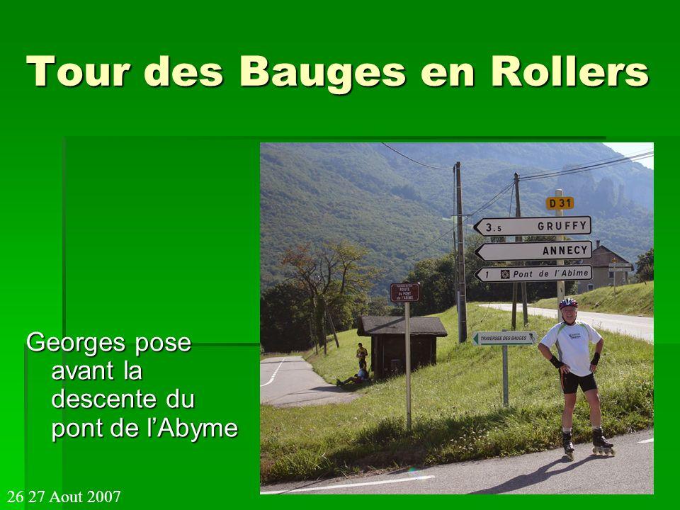 Tour des Bauges en Rollers Georges pose avant la descente du pont de lAbyme 26 27 Aout 2007