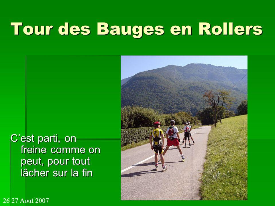 Tour des Bauges en Rollers Cest parti, on freine comme on peut, pour tout lâcher sur la fin 26 27 Aout 2007