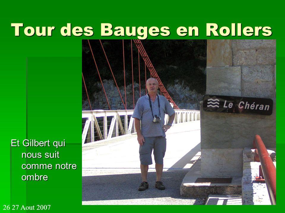 Tour des Bauges en Rollers Et Gilbert qui nous suit comme notre ombre 26 27 Aout 2007