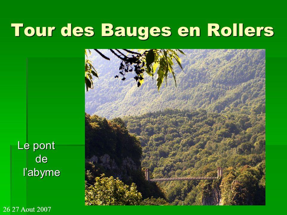 Tour des Bauges en Rollers Le pont de labyme 26 27 Aout 2007