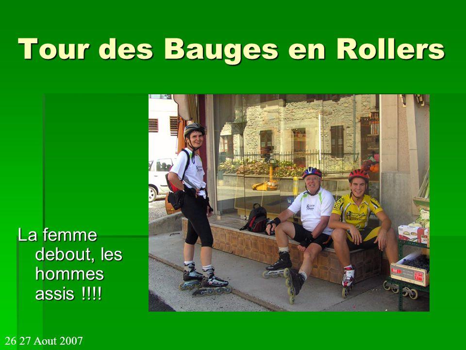Tour des Bauges en Rollers La femme debout, les hommes assis !!!! 26 27 Aout 2007