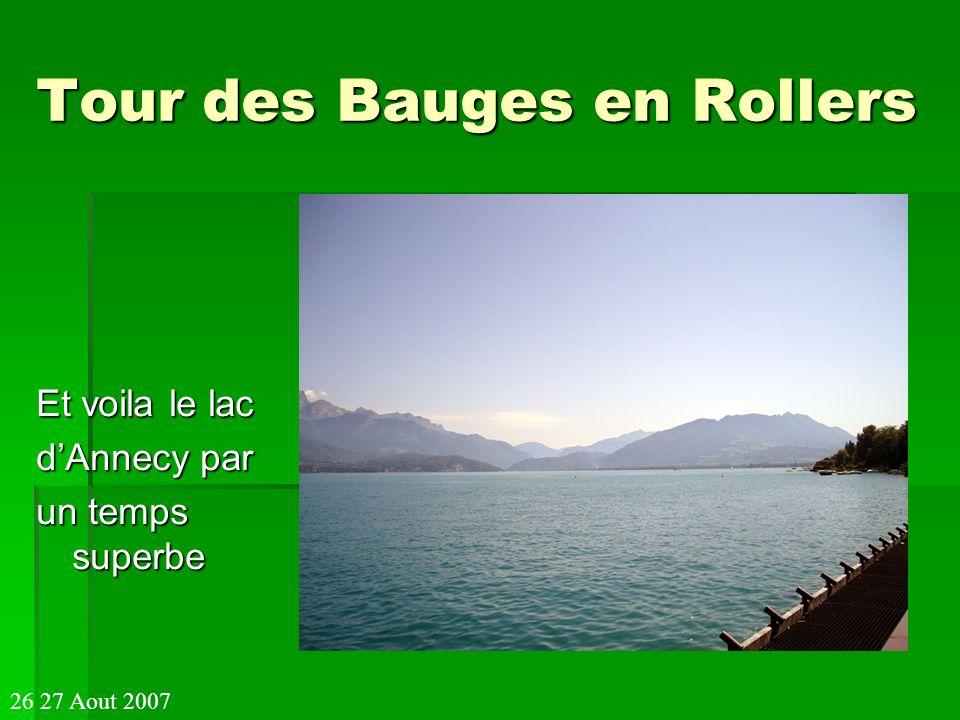 Tour des Bauges en Rollers Et voila le lac dAnnecy par un temps superbe 26 27 Aout 2007
