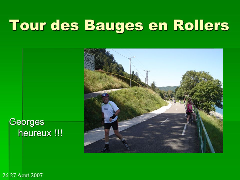 Tour des Bauges en Rollers Georges heureux !!! 26 27 Aout 2007
