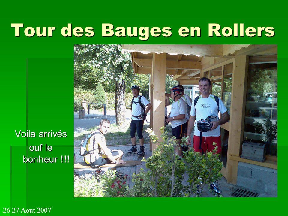 Tour des Bauges en Rollers Voila arrivés ouf le bonheur !!! 26 27 Aout 2007