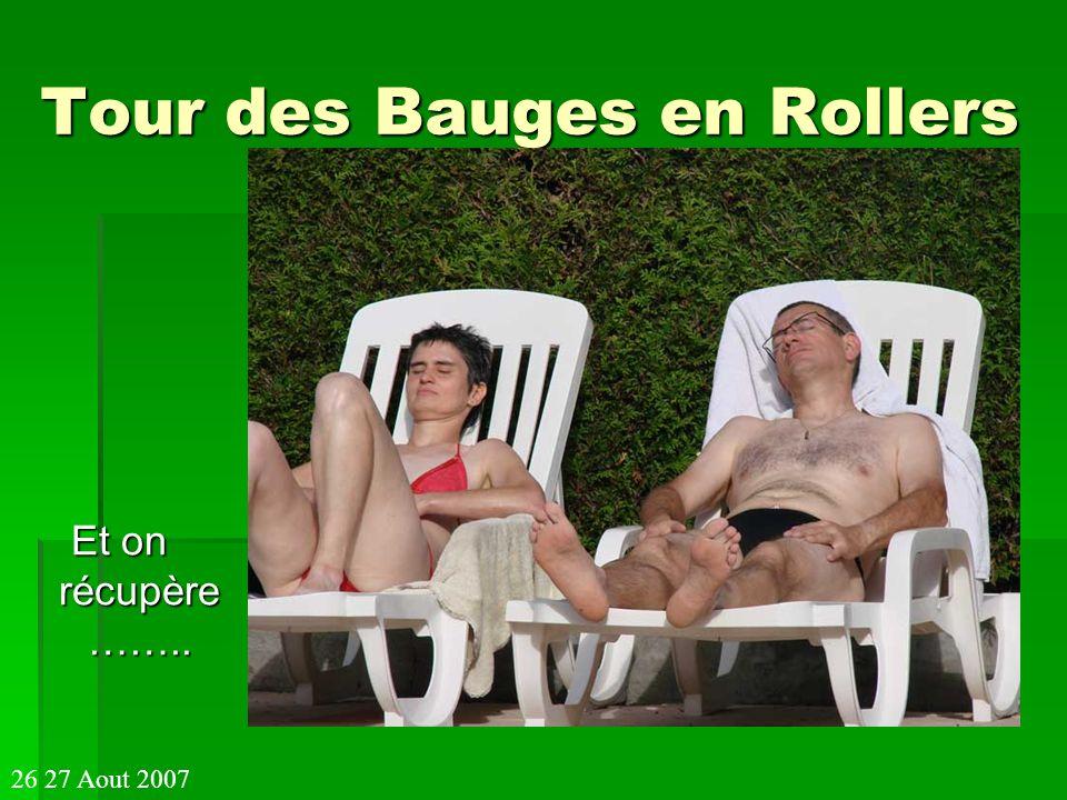 Tour des Bauges en Rollers Et on récupère …….. 26 27 Aout 2007