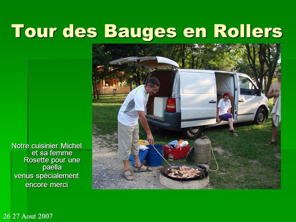 Tour des Bauges en Rollers Notre cuisinier Michel et sa femme Rosette pour une paella venus spécialement encore merci 26 27 Aout 2007