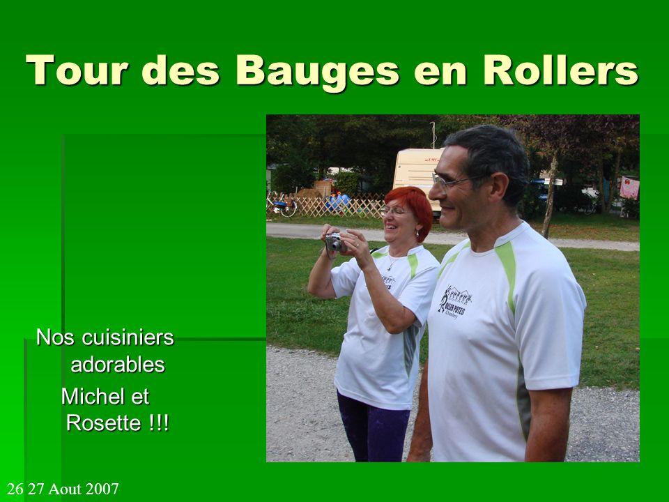 Tour des Bauges en Rollers Nos cuisiniers adorables Michel et Rosette !!! 26 27 Aout 2007