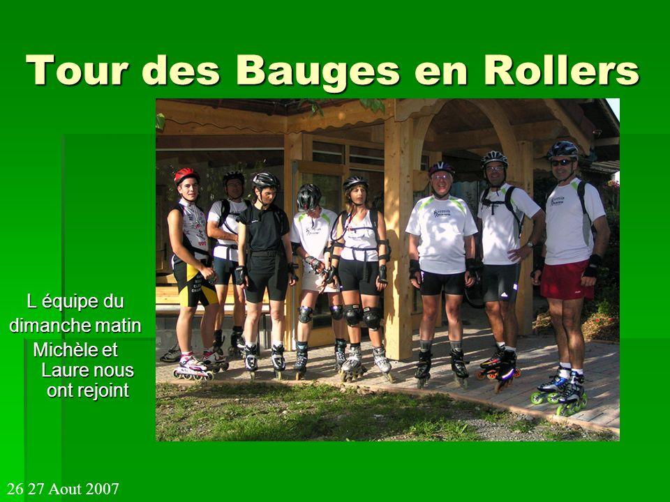 Tour des Bauges en Rollers L équipe du dimanche matin Michèle et Laure nous ont rejoint 26 27 Aout 2007