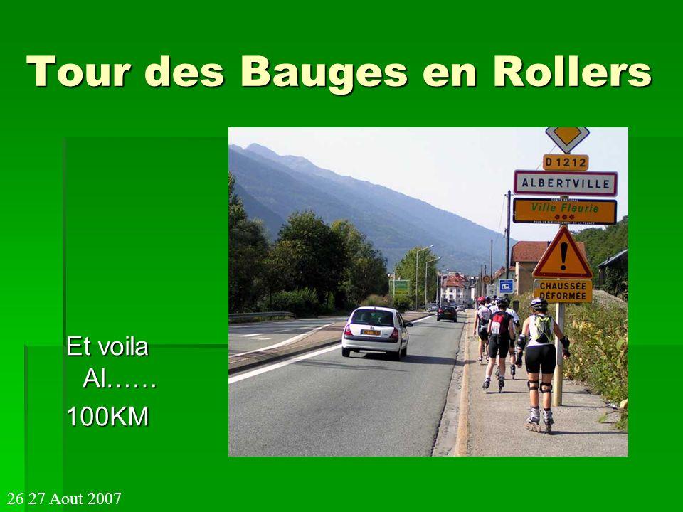 Tour des Bauges en Rollers Et voila Al…… 100KM 26 27 Aout 2007