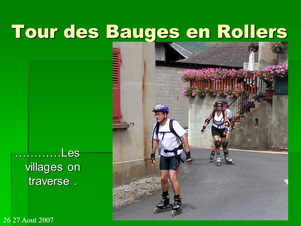 Tour des Bauges en Rollers …………Les villages on traverse. 26 27 Aout 2007