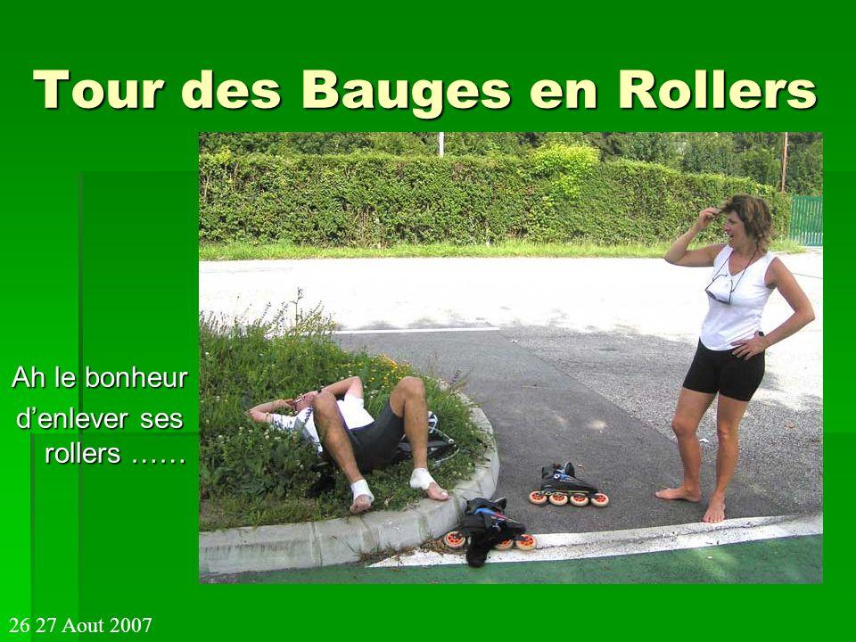 Tour des Bauges en Rollers Ah le bonheur denlever ses rollers …… 26 27 Aout 2007