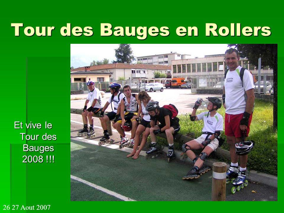 Tour des Bauges en Rollers Et vive le Tour des Bauges 2008 !!! 26 27 Aout 2007
