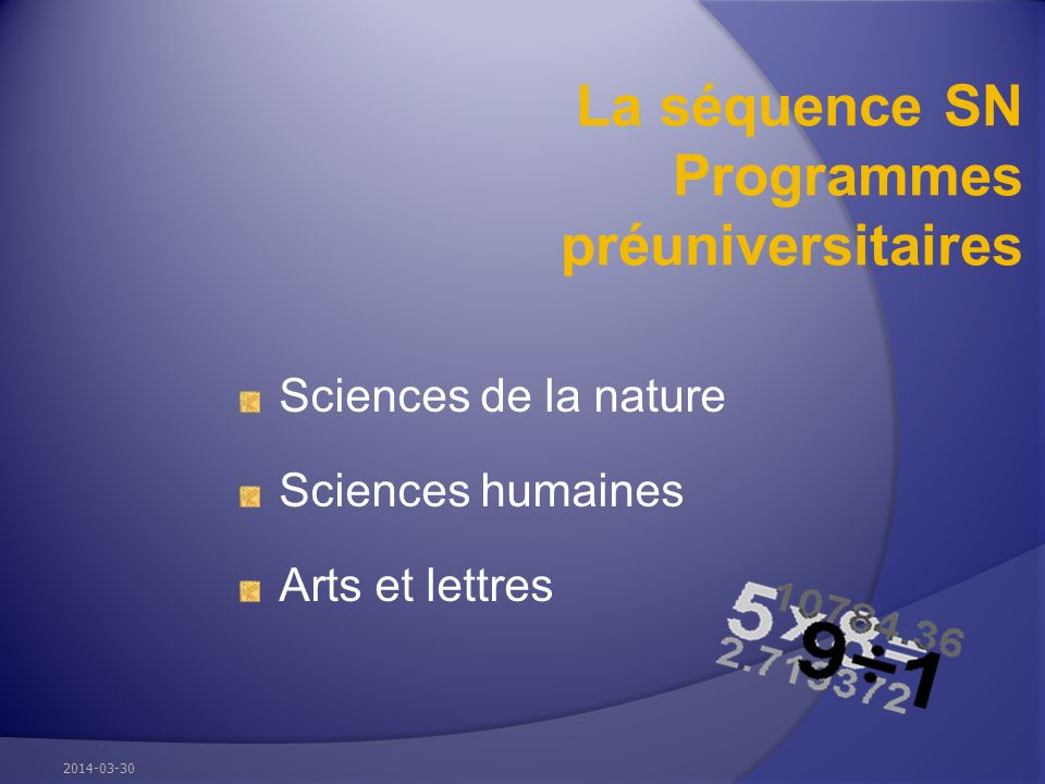La séquence SN Programmes préuniversitaires Sciences de la nature Sciences humaines Arts et lettres 2014-03-30
