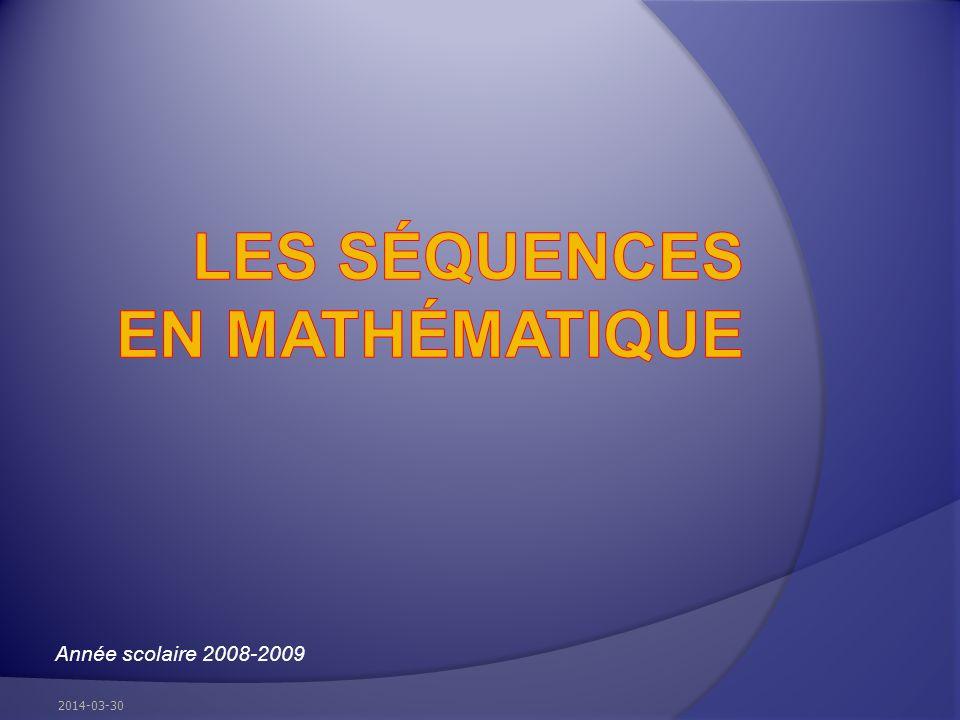 SN : une séquence qui a pour but de Analyser une situation, un phénomène (régularités et tendances), généraliser à laide de modèles mathématiques Comprendre et expliquer lapparition et le fonctionnement de phénomènes Développer des concepts et des processus algébriques et géométriques Mobiliser des procédés (recherche, élaboration, analyse)