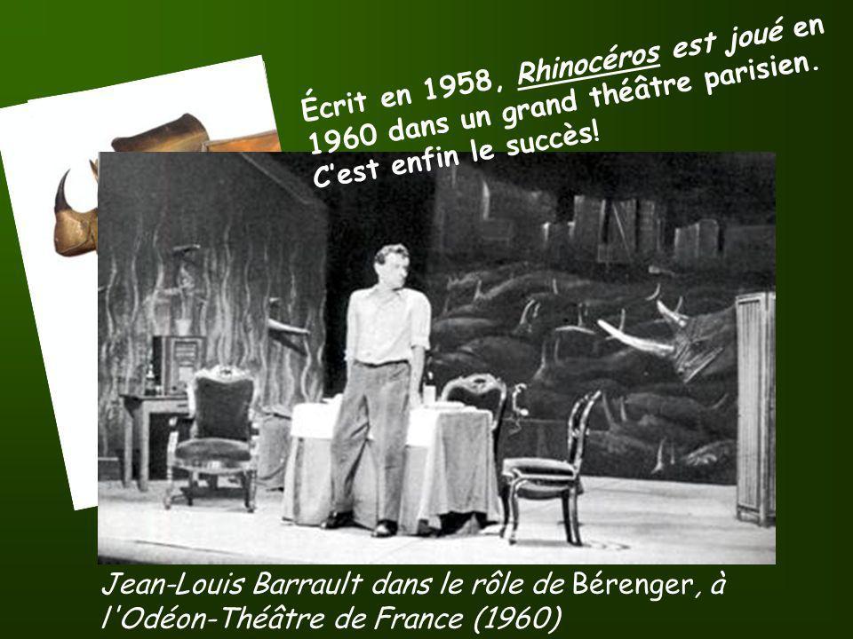 Jean-Louis Barrault dans le rôle de Bérenger, à l'Odéon-Théâtre de France (1960) É c r i t e n 1 9 5 8, R h i n o c é r o s e s t j o u é e n 1 9 6 0