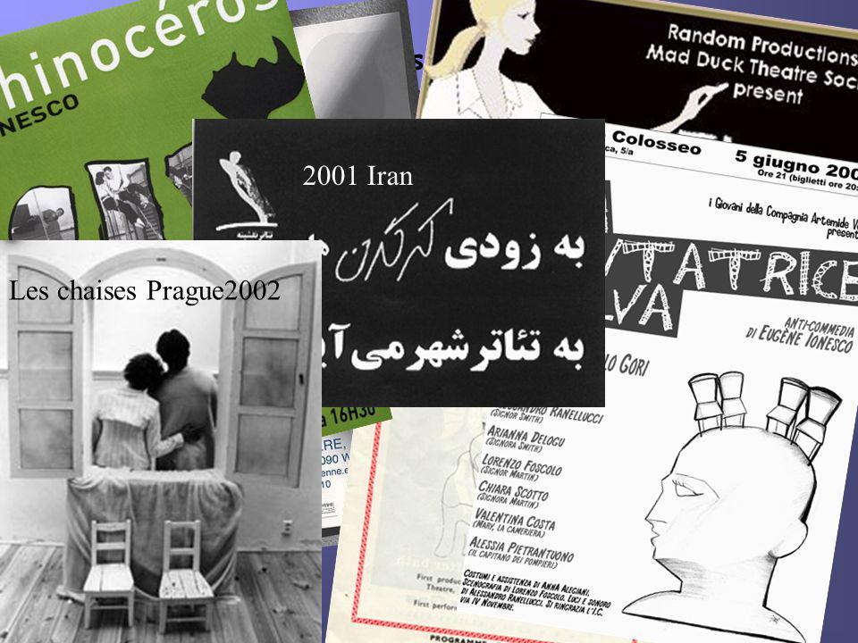 Il reçoit le prix de Jérusalem en 1973 Ses pièces sont jouées dans le monde entier En 1970 Ionesco est reçu à lAcadémie française. 2001 Iran Les chais