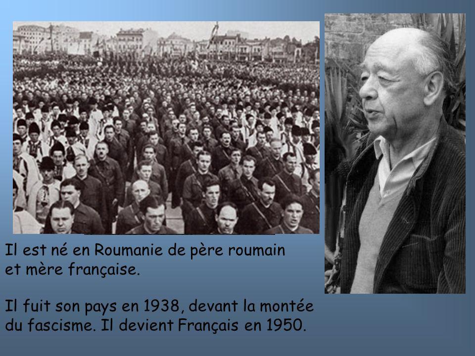 Il est né en Roumanie de père roumain et mère française. Il fuit son pays en 1938, devant la montée du fascisme. Il devient Français en 1950.