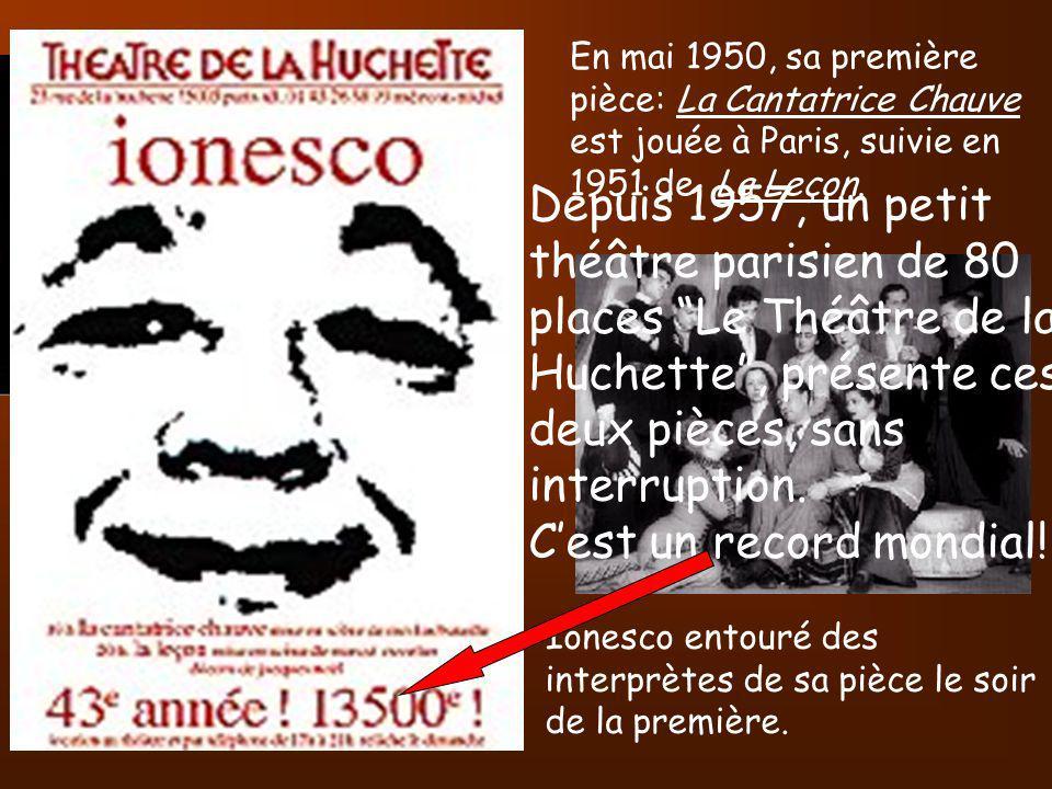 En mai 1950, sa première pièce: La Cantatrice Chauve est jouée à Paris, suivie en 1951 de La Leçon. Ionesco entouré des interprètes de sa pièce le soi