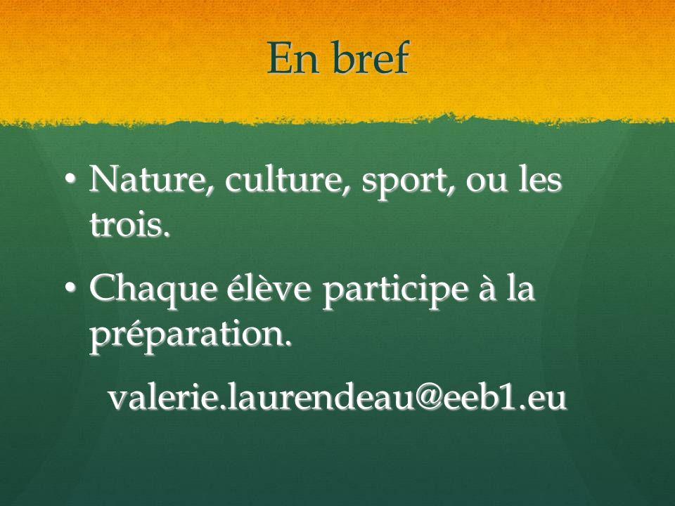 En bref Nature, culture, sport, ou les trois. Nature, culture, sport, ou les trois.