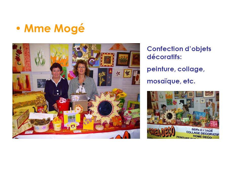 Mme Mogé Confection dobjets décoratifs: peinture, collage, mosaïque, etc.