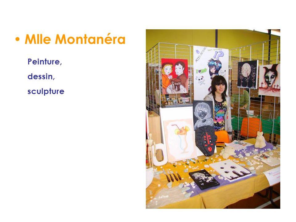 Mlle Montanéra Peinture, dessin, sculpture