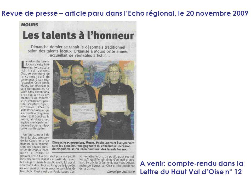 Revue de presse – article paru dans lEcho régional, le 20 novembre 2009 A venir: compte-rendu dans la Lettre du Haut Val dOise n° 12