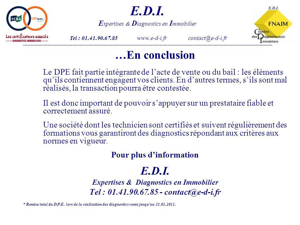 …En conclusion Le DPE fait partie intégrante de lacte de vente ou du bail : les éléments quils contiennent engagent vos clients.