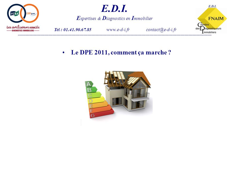 Le DPE 2011, comment ça marche . E.D.I.