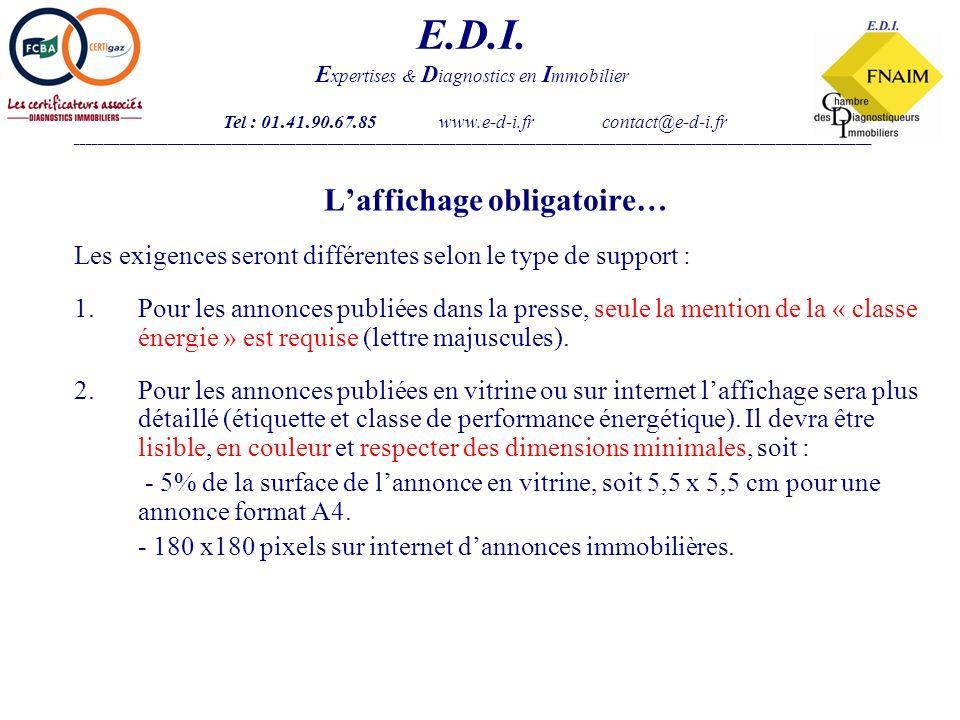 Laffichage obligatoire… Les exigences seront différentes selon le type de support : 1.Pour les annonces publiées dans la presse, seule la mention de la « classe énergie » est requise (lettre majuscules).