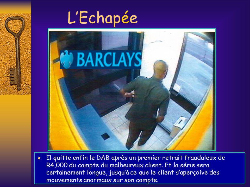 LEchapée Il quitte enfin le DAB après un premier retrait frauduleux de R4,000 du compte du malheureux client. Et la série sera certainement longue, ju